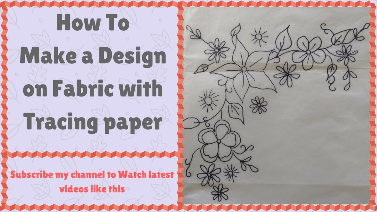How To Make An Embroidery Pattern How To Do Make A Design On Clothes With Tracing Paper Tutorial Latest Embroidery Designs