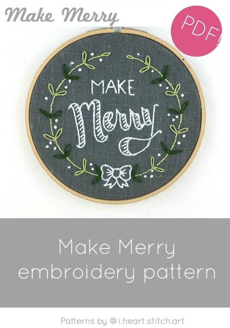 Christmas Embroidery Patterns Make Merry Embroidery Pattern Christmas Embroidery Pattern Diy Holiday Embroidery Christmas Hoop Art Diy Christmas I Heart Stitch Art
