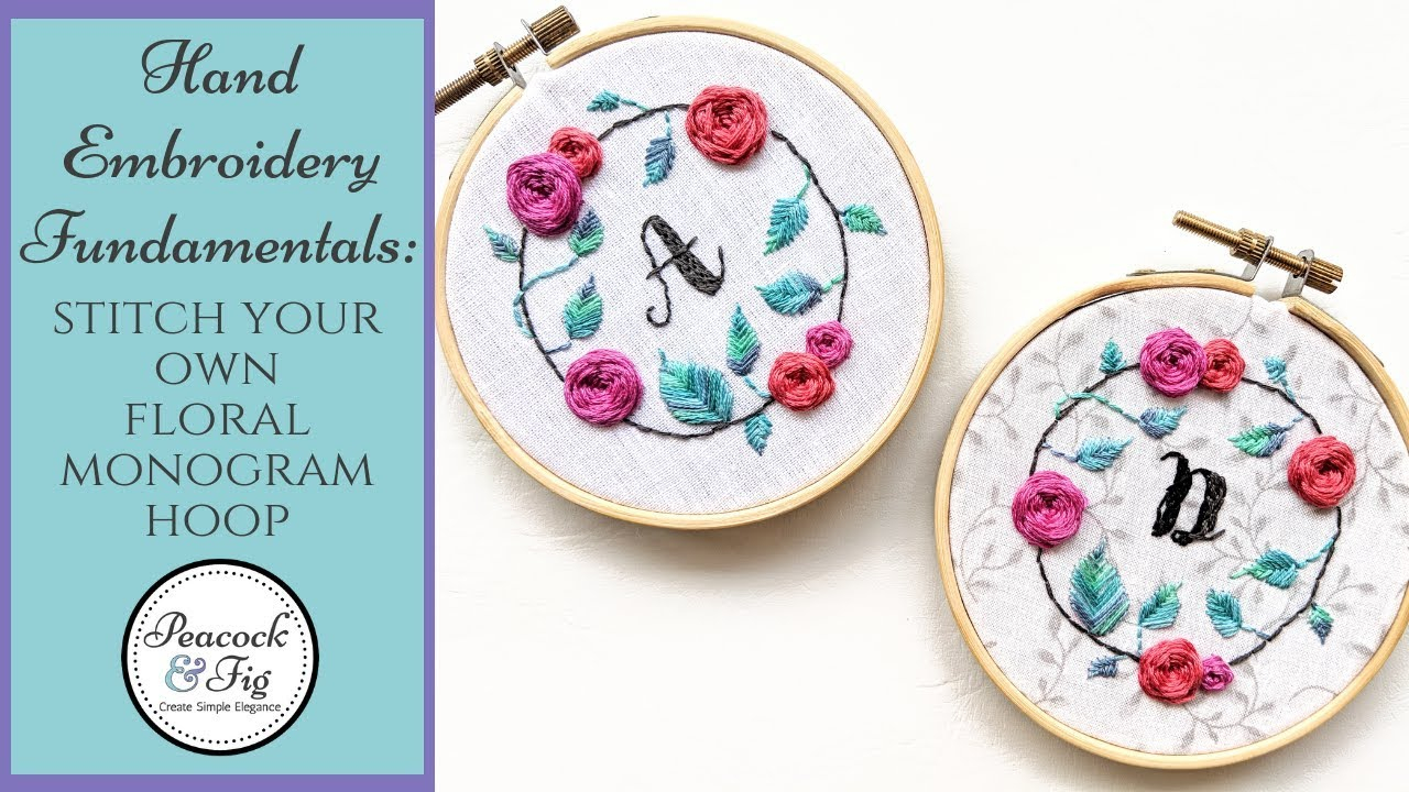 Hand Embroidery Alphabet Patterns Free Hand Embroidery Fundamentals Stitch Your Own Floral Monogram Hoop