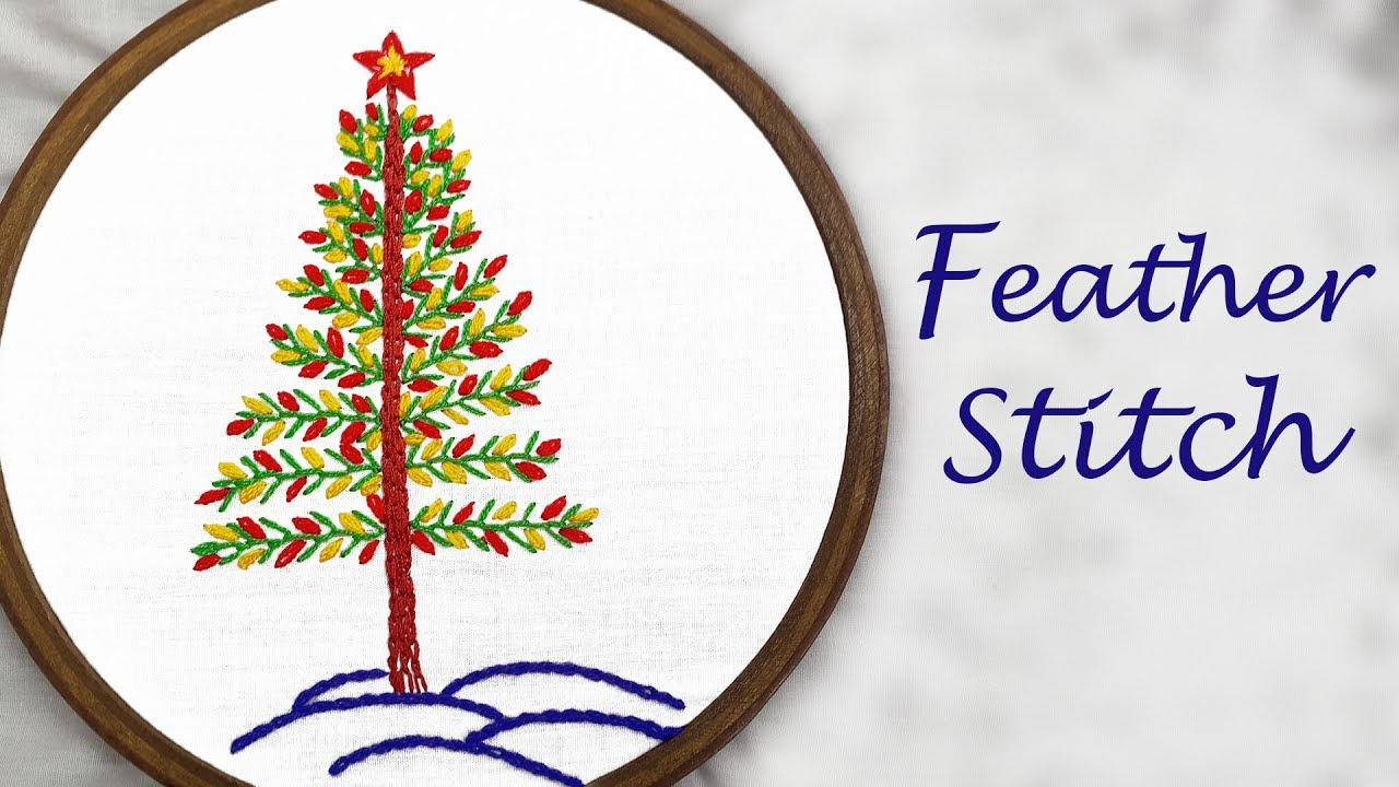 Hand Embroidery Christmas Patterns Feather Stitch Hand Embroidery Christmas Tree Youtube